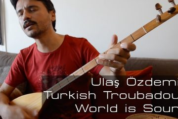 Ulaş-Özdemir-Turkish-Troubadour-World-is-Sound-with-Jef-Stott